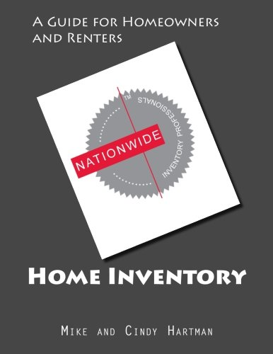 Read Online Home Inventory - A Guide for Homeowners and Renters: The many reasons for a home inventory, plus a do-it-yourself guide and templates. PDF