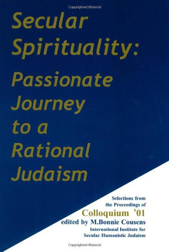 Secular Spirituality: Passionate Journey to a Rational Judaism