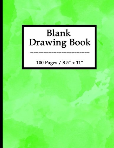"""Blank Drawing Book: 100 Pages, 8.5"""" X 11"""" Large Sketchbook Journal White Unruled Drawing Paper, Durable Soft Cover, For Kids, Artists And Students (Green)"""