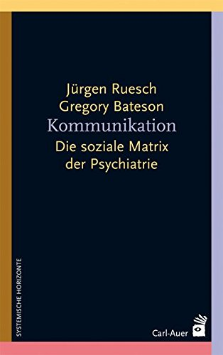 Kommunikation: Die soziale Matrix der Psychiatrie