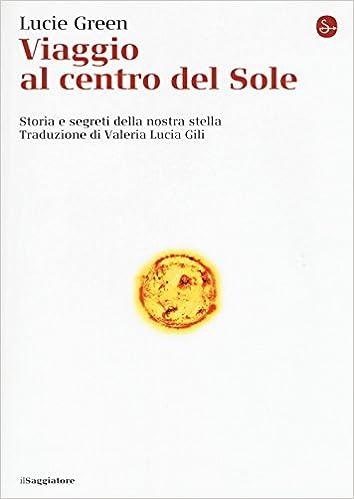 U Torrent Descargar Viaggio Al Centro Del Sole. Storia E Segreti Della Nostra Stella Paginas Epub Gratis