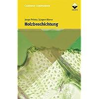 Holzbeschichtung: Chemie und Praxis (Farbe und Lack Edition)