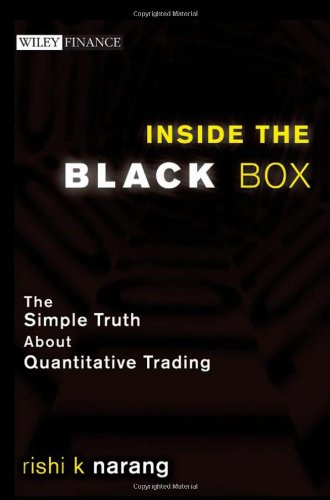 Inside the Black Box: The Simple Truth About Quantitative Trading (Wiley Finance)