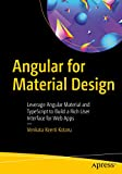 Read Angular for Material Design: Leverage Angular Material and TypeScript to Build a Rich User Interface for Web Apps Reader