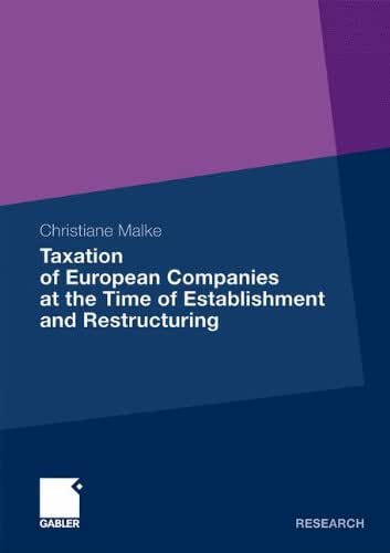 Taxation of European Companies at the Time of Establishment and Restructuring: Issues and Options for Reform with regard to the Status Quo and the Proposals at the Level of the European Union