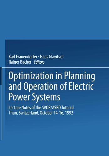 Optimization in Planning and Operation of Electric Power Systems: Lecture Notes of the SVOR/ASRO Tutorial, Thun, Switzer