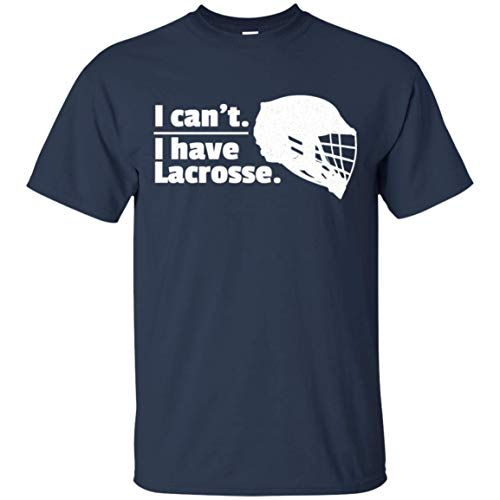 Lacrosse Can't Have Lacrosse Busy LAX Sport G.O.A.T Lacrosse Player Lacrosse Game Relax Steeze - Lacrosse Gifts Shirt Navy