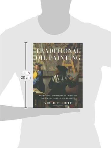 Advanced Techniques and Concepts from the Renaissance to the Present Traditional Oil Painting