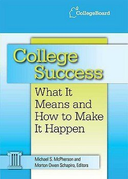 Michael S. McPherson: College Success : What It Means and How to Make It Happen (Hardcover); 2008 Edition