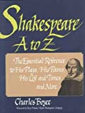 img - for Shakespeare A to Z: The Essential Reference to His Plays, His Poems, His Life and Times, and More (Literary A to Z) book / textbook / text book