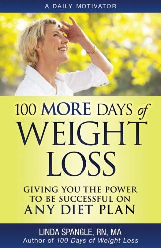 100 MORE Days of Weight Loss: Giving You the Power to Be Successful on Any Diet Plan