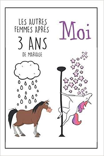 Carnet De Notes Les Autres Femmes Après 3 Ans Moi Idée