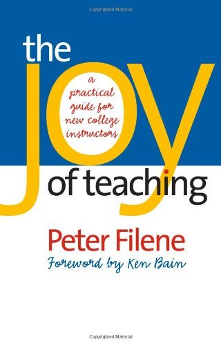 By Peter Filene - The Joy of Teaching: A Practical Guide for New College Instructors: 1st (first) Edition