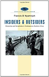 Insiders and Outsiders: Citizenship and Xenophobia in Contemporary Southern Africa (Africa in the New Millennium)