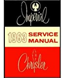 1963 Imperial & Chrysler New Yorker Newport 300 300J Factory Shop Service Manual
