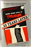 None Dare Call It Treason - 25 Years Later, John A. Stormer, 0914053108