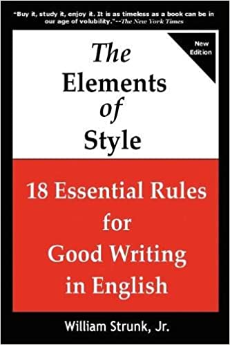 Amazon Com The Elements Of Style 18 Essential Rules For Good Writing In English 9781936583362 Jr William Strunk Books