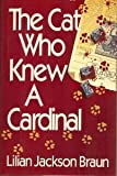 The Cat Who Knew a Cardinal, Lilian Jackson Braun, 0399136649