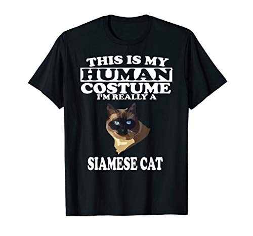 This Is My Human Costume I'm Really A Siamese Cat T-Shirt]()
