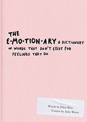Amazoncom The Emotionary A Dictionary Of Words That Dont Exist