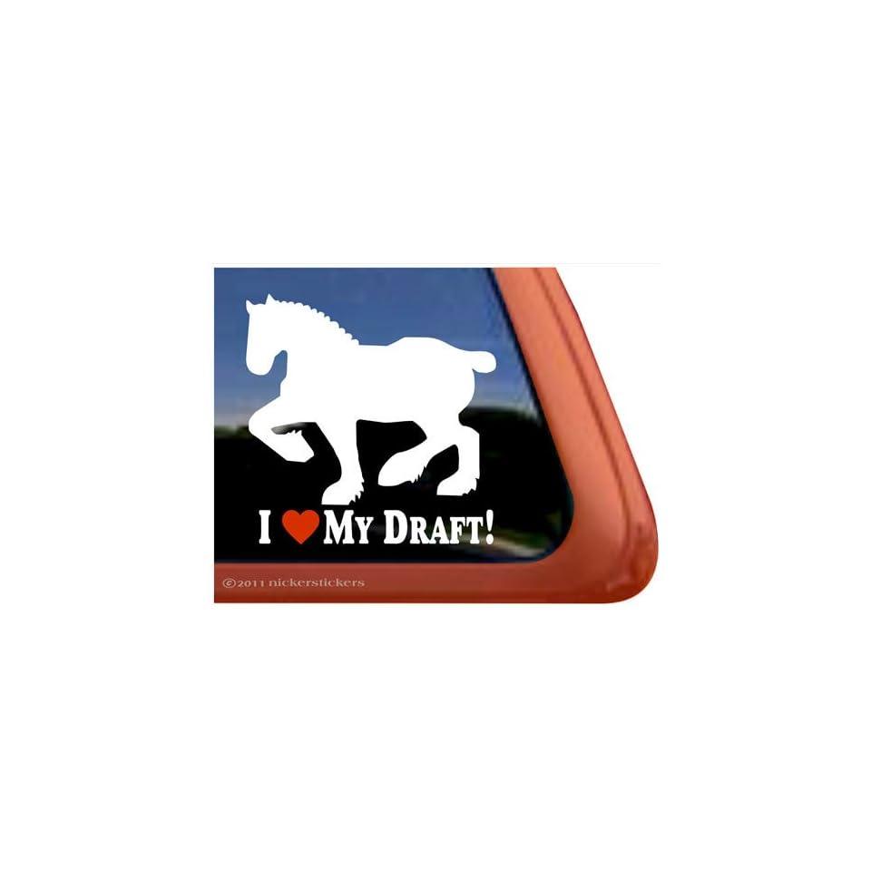 I Love My Draft Horse Trailer Vinyl Window Decal Sticker