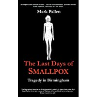 The Last Days of Smallpox: Tragedy in Birmingham