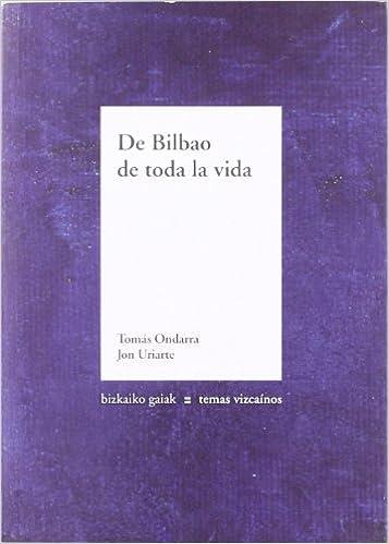 De Bilbao de toda la vida Bizkaiko Gaiak Temas Vizcai ...