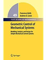 Geometric Control of Mechanical Systems: Modeling, Analysis, and Design for Simple Mechanical Control Systems