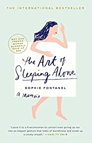 The Art of Sleeping Alone: Why One French Woman Suddenly Gave Up Sex (English Edition)