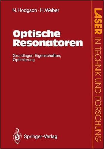 Book Optische Resonatoren: Grundlagen, Eigenschaften, Optimierung (Laser in Technik und Forschung) (German Edition)