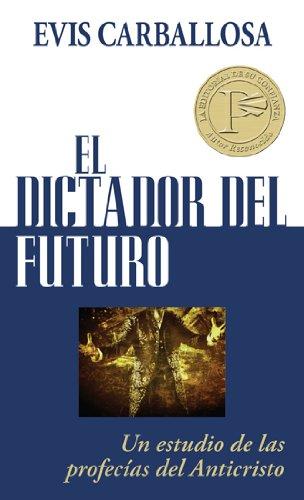 Dictador del futuro, El (Spanish Edition) [Evis Carballosa] (De Bolsillo)