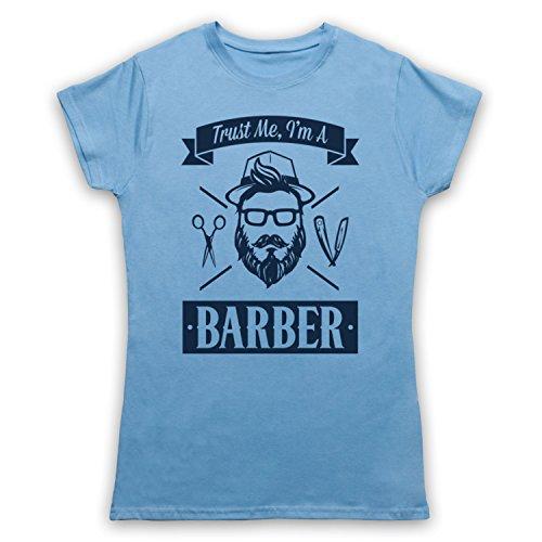Trust Me I'm A Barber Funny Work Slogan Camiseta para Mujer Azul Cielo