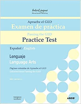 Apruebe el GED Examen de practica - Lenguaje/Passing the GED Practice Test - Language Arts/Revised & Expanded Edition (Spanish Edition) by Ms. InterLingua Publishing (2006-11-20)
