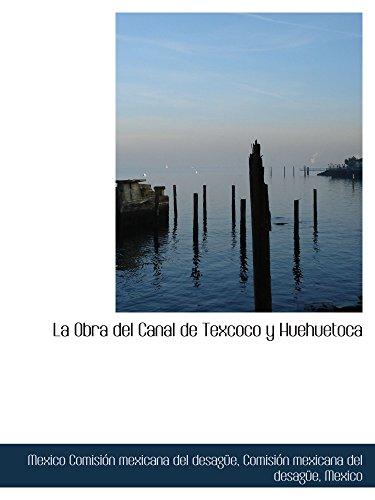 La Obra del Canal de Texcoco y Huehuetoca (Catalan Edition)