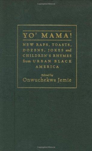 Yo' Mama: New Raps, Toasts, Dozens, Jokes, and Children's Rhymes from Urban Black America