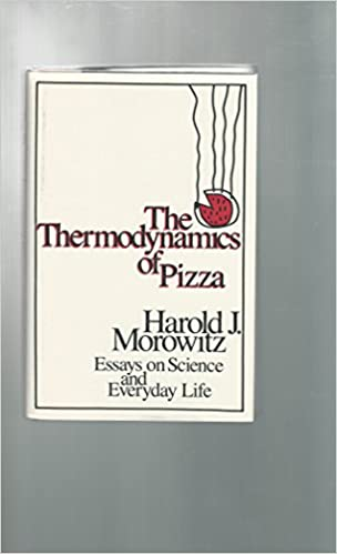 The Thermodynamics Of Pizza Essays On Science And Everyday Life  Follow The Author