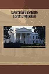 Barack Obama: A Detailed Response to Benghazi