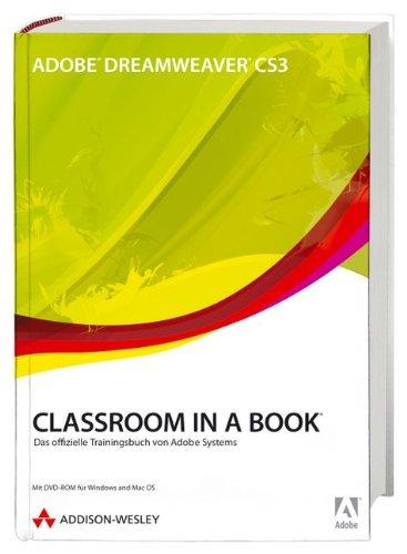 Adobe Dreamweaver CS3 Classroom in a Book: Das offizielle Trainingsbuch von Adobe Systems