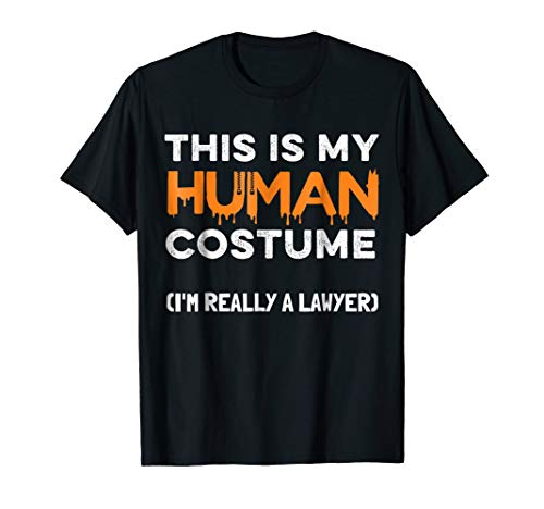 Halloween Lawyer T-Shirt This Is My Human Costume Party -