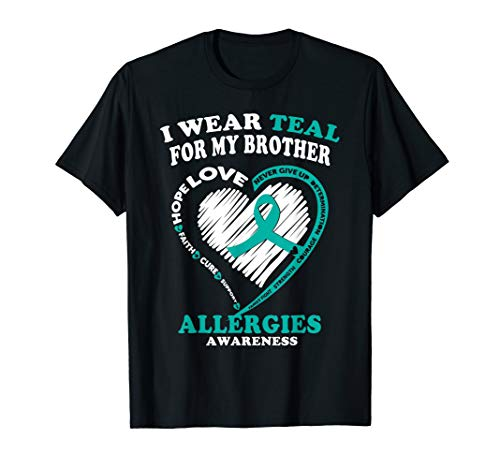 Allergies Awareness T Shirt - I Wear Teal For My Brother