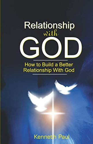 Relationship with God: How to Build a Better Relationship with God