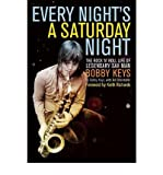 img - for [(Every Night's a Saturday Night )] [Author: Bobby Keys] [Mar-2013] book / textbook / text book