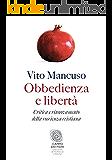 Obbedienza e libertà: Critica e rinnovamento della coscienza cristiana (Campo dei fiori)