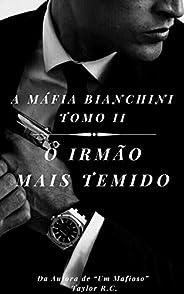 O Irmão Mais Temido: TOMO II (As Famílias da Máfia Livro 2)