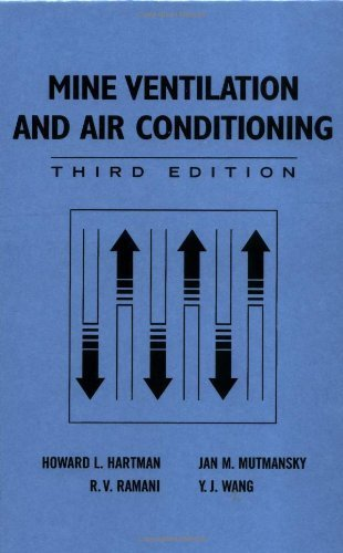 Mine Ventilation and Air Conditioning by Hartman, Howard L., Mutmansky, Jan M., Ramani, Raja V., Wang, Y. J.(November 7, 1997) Hardcover