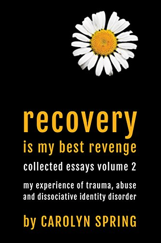 1984 Essay Thesis Recovery Is My Best Revenge My Experience Of Trauma Abuse And Dissociative  Identity Disorder A Modest Proposal Essay Topics also Proposal Argument Essay Topics Recovery Is My Best Revenge My Experience Of Trauma Abuse And  Good High School Essays