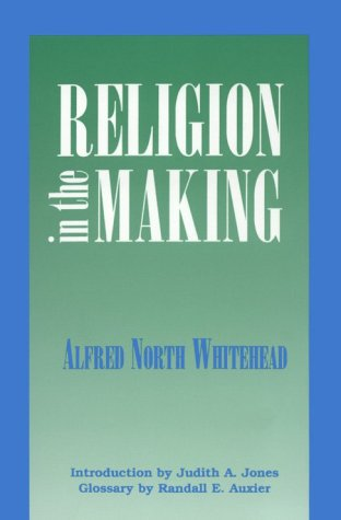 Religion In The Making: Lowell Lectures, 1926
