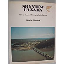 Skyview Canada, a Story of Aerial Photography in Canada