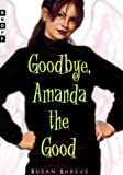 Goodbye, Amanda the Good, Susan Richards Shreve, 0679892419
