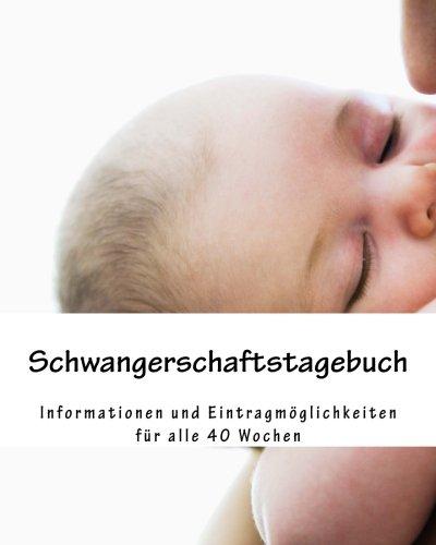Schwangerschaftstagebuch: Informationen und Eintragmöglichkeiten für alle 40 Wochen